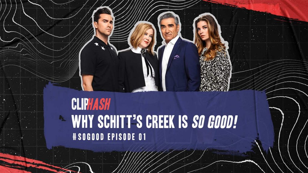 Why Schitt's Creek Is So Good? ClipHash #SoGood Episode 01